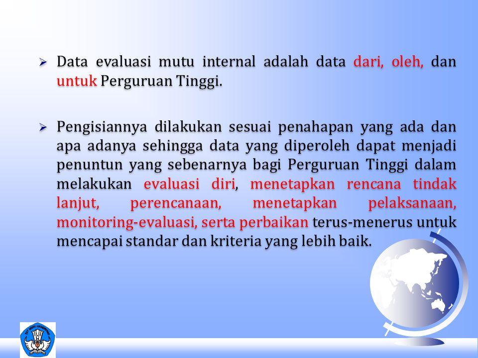 Data evaluasi mutu internal adalah data dari, oleh, dan untuk Perguruan Tinggi.