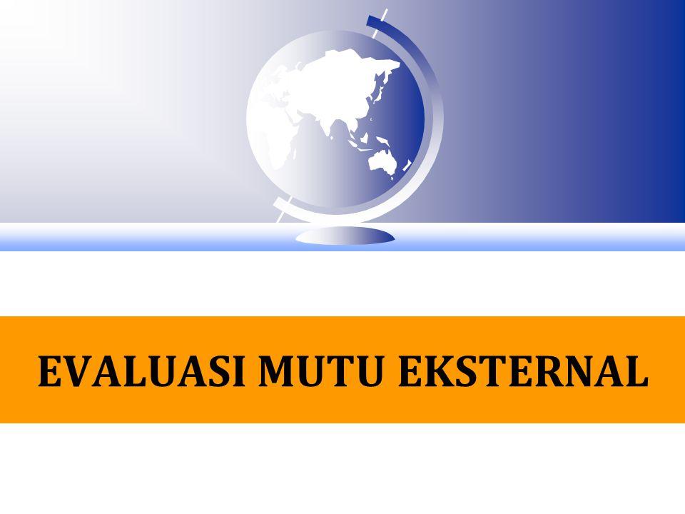 EVALUASI MUTU EKSTERNAL