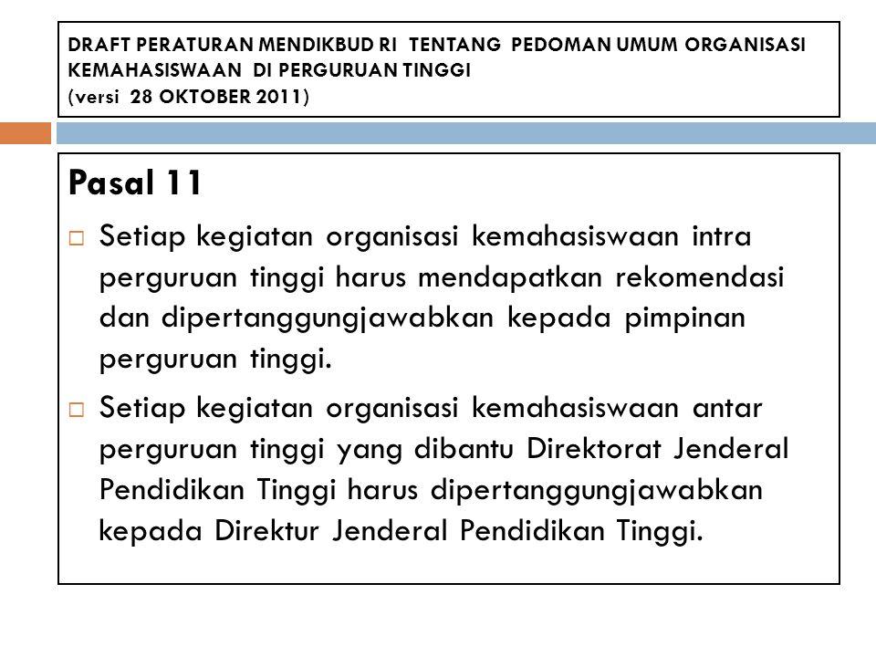 DRAFT PERATURAN MENDIKBUD RI TENTANG PEDOMAN UMUM ORGANISASI KEMAHASISWAAN DI PERGURUAN TINGGI (versi 28 OKTOBER 2011)
