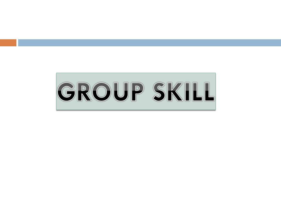 GROUP SKILL