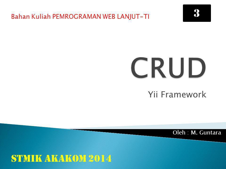 CRUD 3 STMIK AKAKOM 2014 Yii Framework