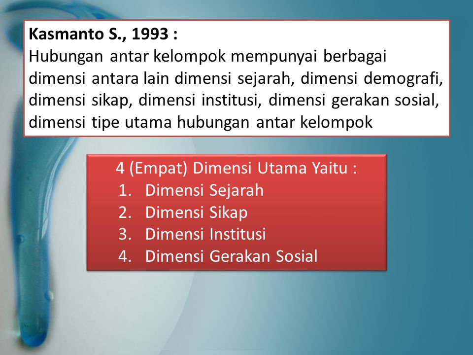 4 (Empat) Dimensi Utama Yaitu : Dimensi Sejarah Dimensi Sikap