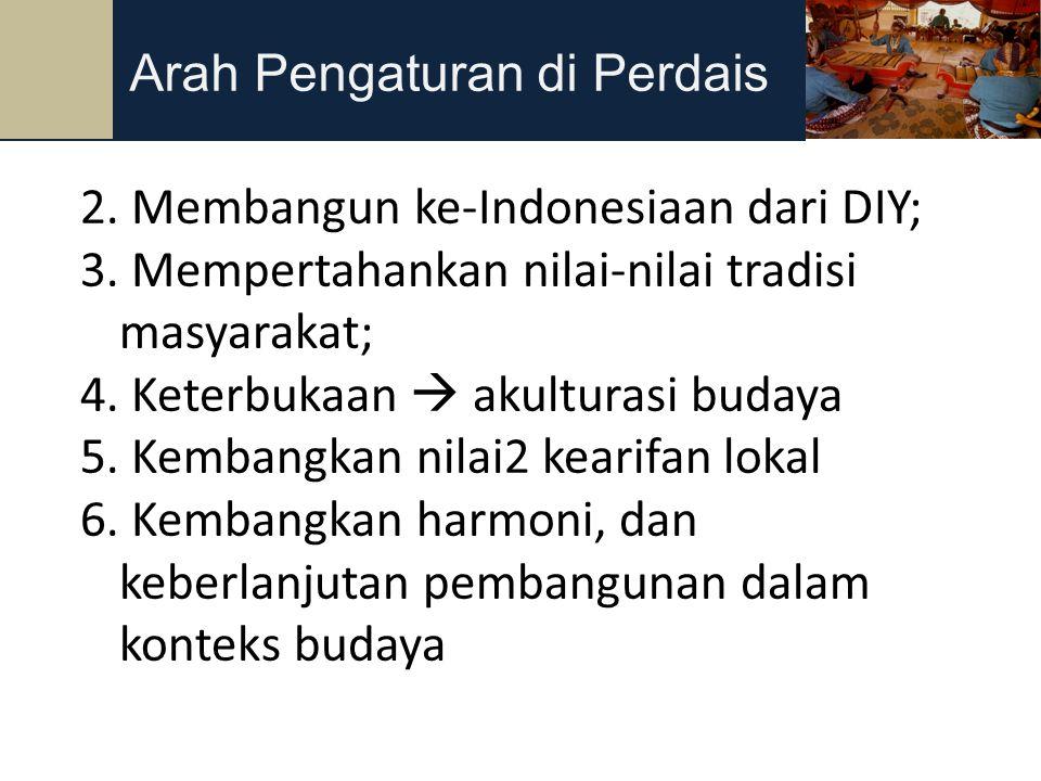 34 Arah Pengaturan di Perdais 2. Membangun ke-Indonesiaan dari DIY;