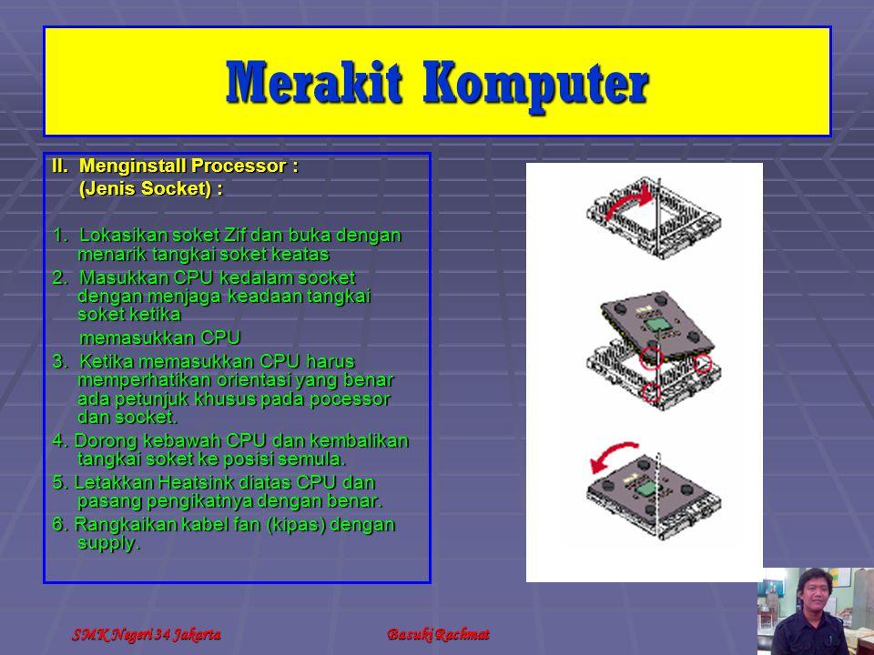 Merakit Komputer II. Menginstall Processor : (Jenis Socket) :