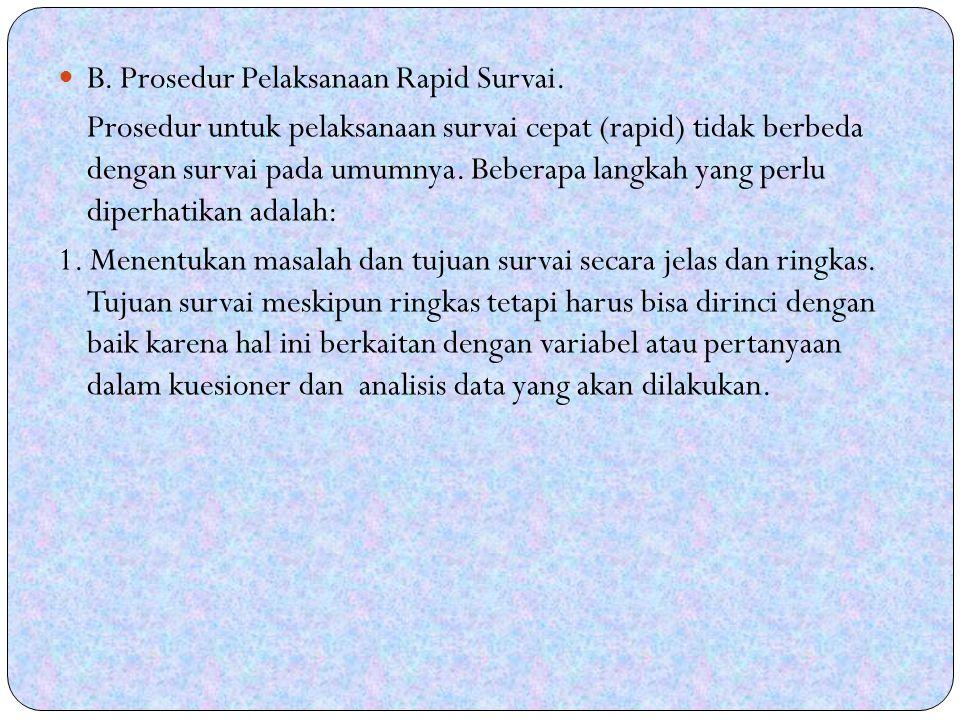 B. Prosedur Pelaksanaan Rapid Survai.