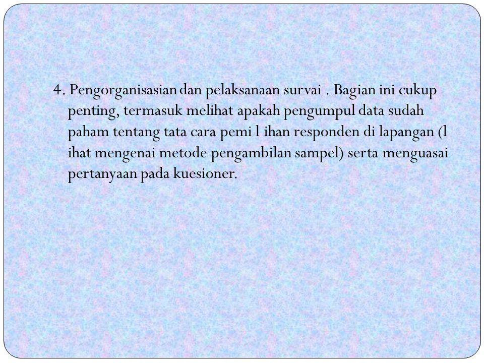 4. Pengorganisasian dan pelaksanaan survai