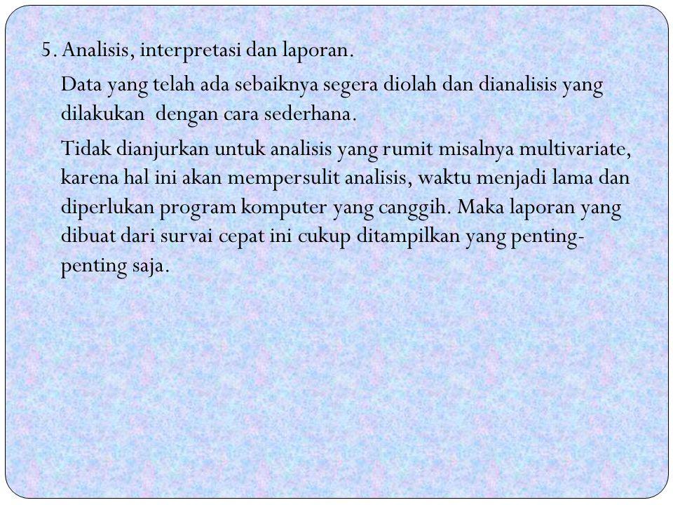 5. Analisis, interpretasi dan laporan