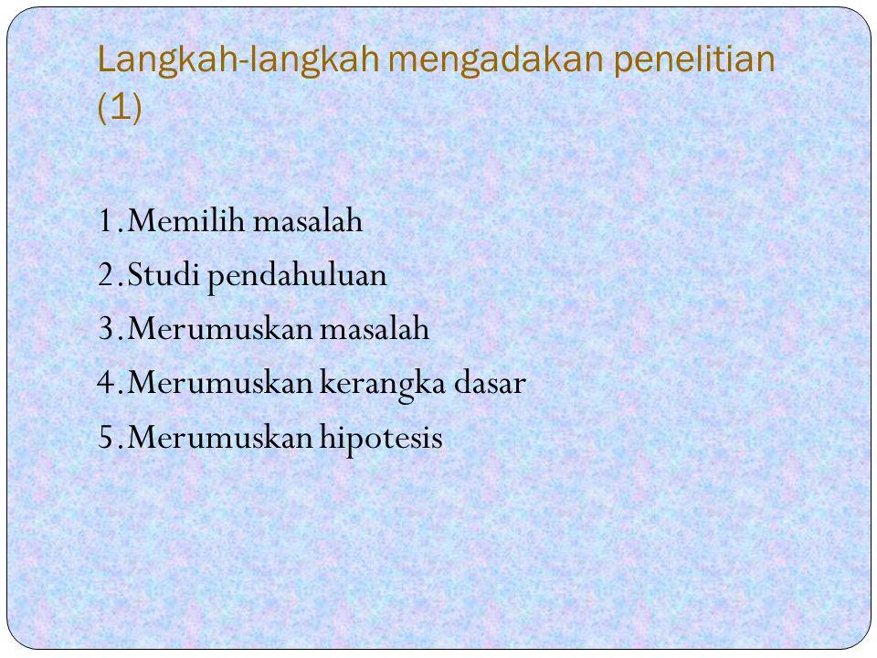 Langkah-langkah mengadakan penelitian (1)