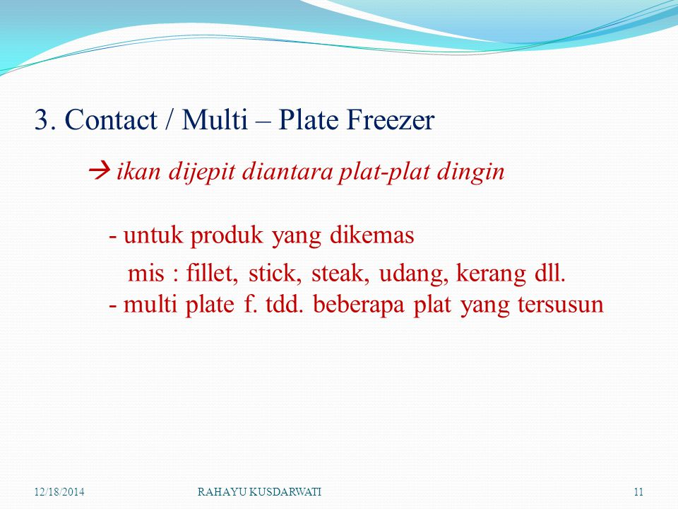 3. Contact / Multi – Plate Freezer