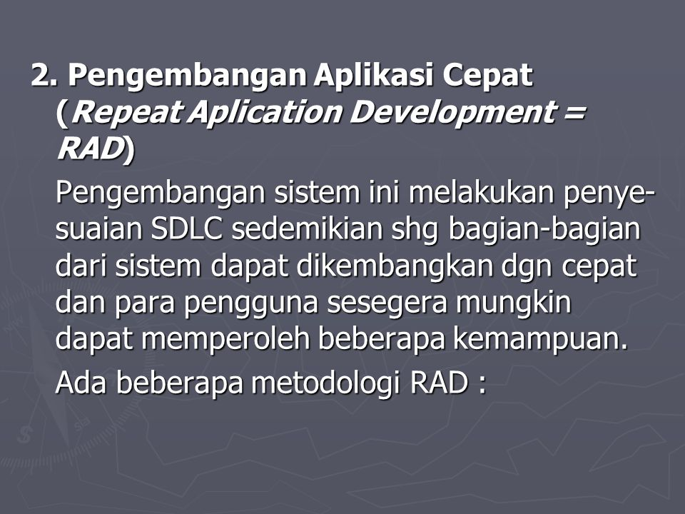 2. Pengembangan Aplikasi Cepat (Repeat Aplication Development = RAD)
