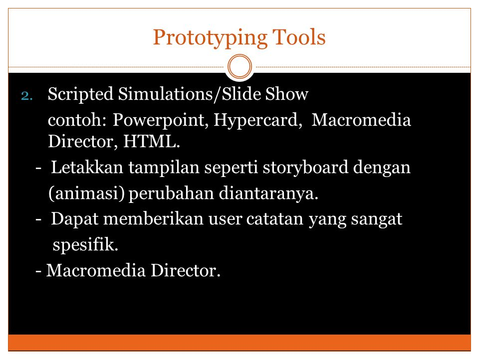 Prototyping Tools Scripted Simulations/Slide Show