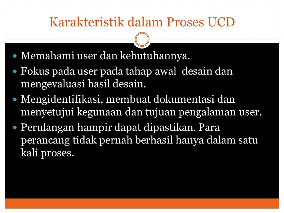 Karakteristik dalam Proses UCD