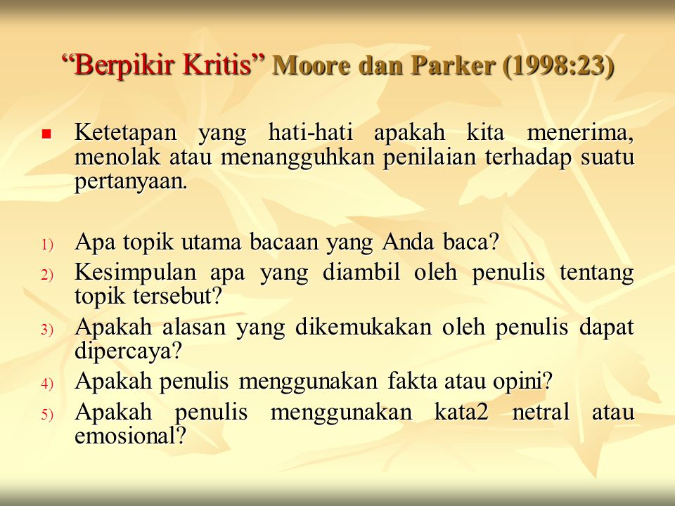 Berpikir Kritis Moore dan Parker (1998:23)