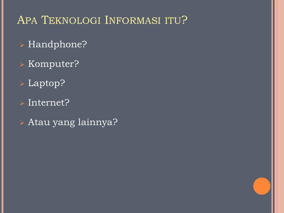 Apa Teknologi Informasi itu