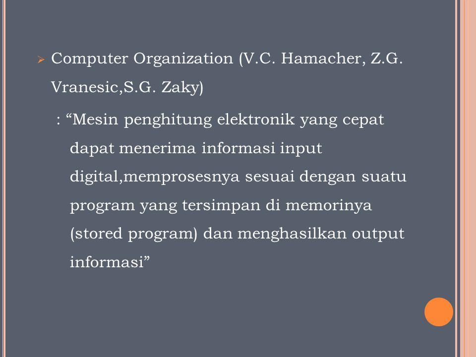 Computer Organization (V.C. Hamacher, Z.G. Vranesic,S.G. Zaky)