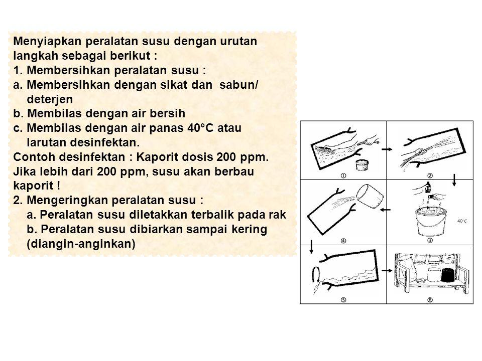 Menyiapkan peralatan susu dengan urutan langkah sebagai berikut :