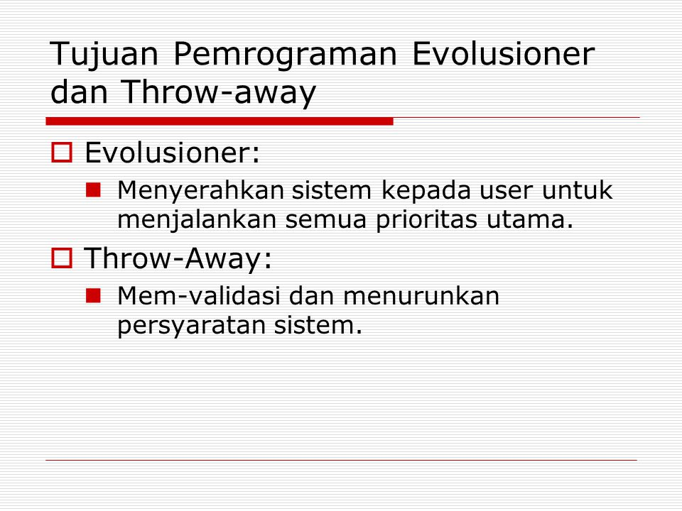 Tujuan Pemrograman Evolusioner dan Throw-away