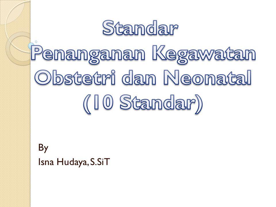 Standar Penanganan Kegawatan Obstetri dan Neonatal (10 Standar)