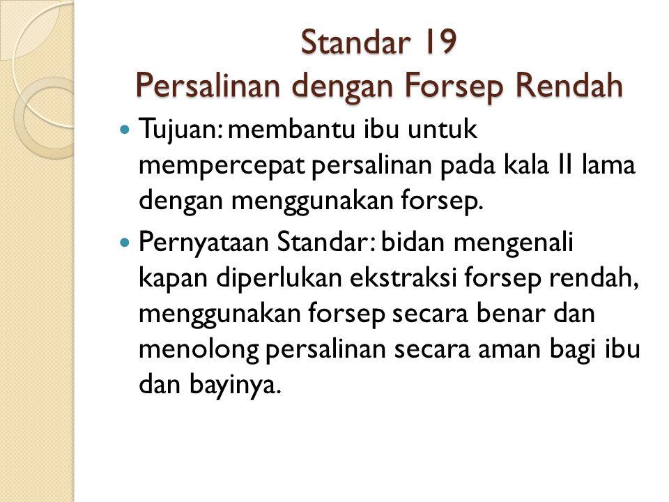 Standar 19 Persalinan dengan Forsep Rendah