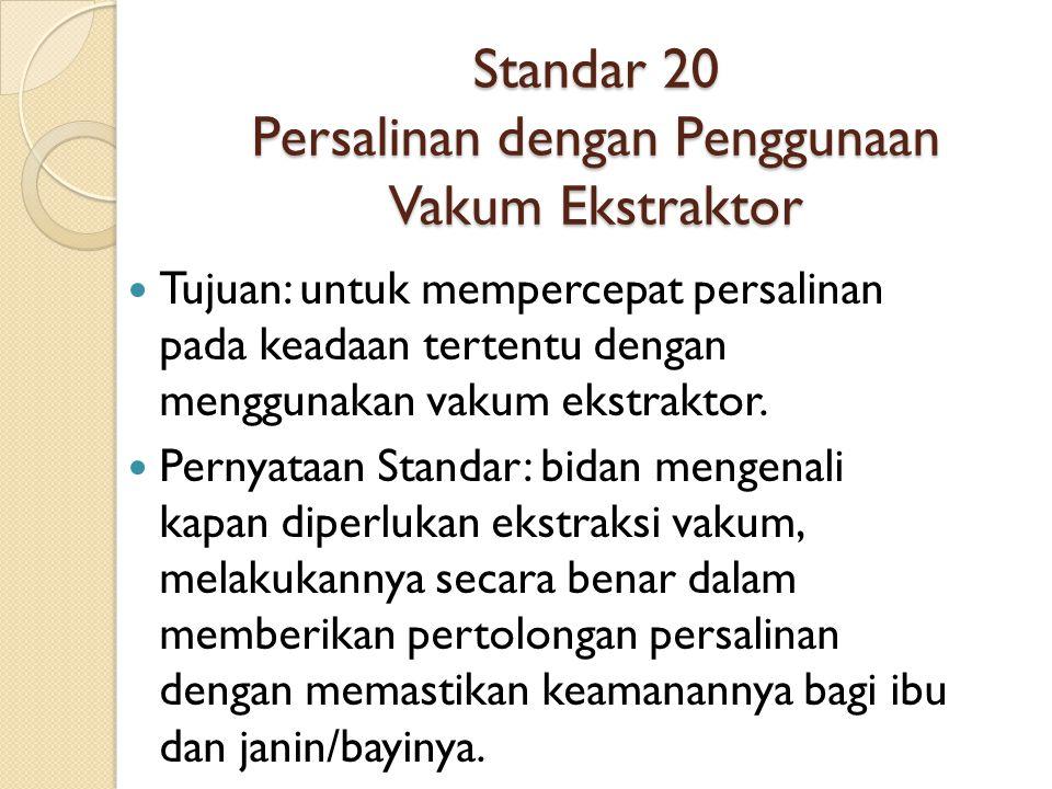Standar 20 Persalinan dengan Penggunaan Vakum Ekstraktor