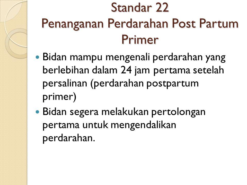 Standar 22 Penanganan Perdarahan Post Partum Primer