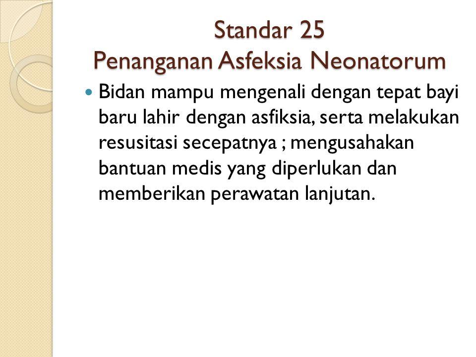 Standar 25 Penanganan Asfeksia Neonatorum