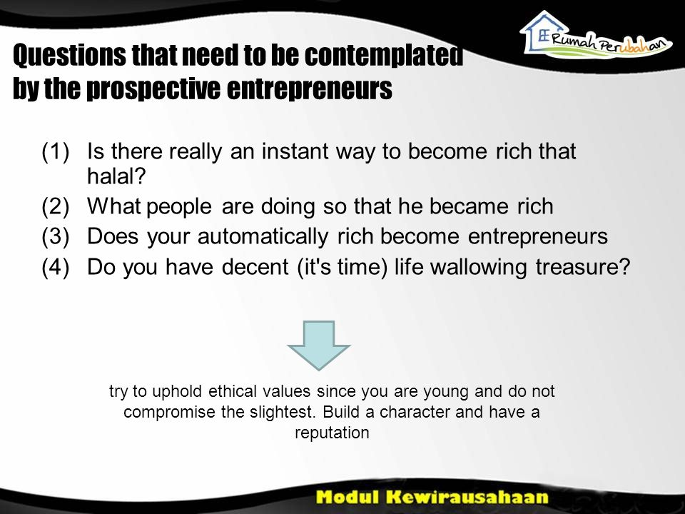 Questions that need to be contemplated by the prospective entrepreneurs