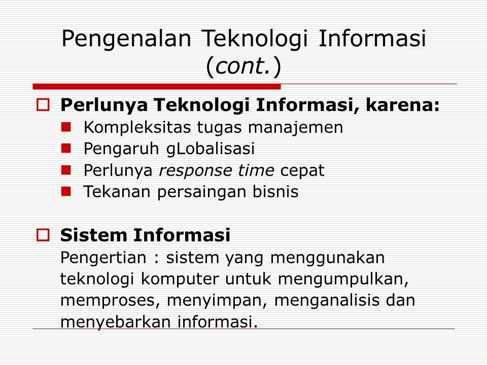 Pengenalan Teknologi Informasi (cont.)