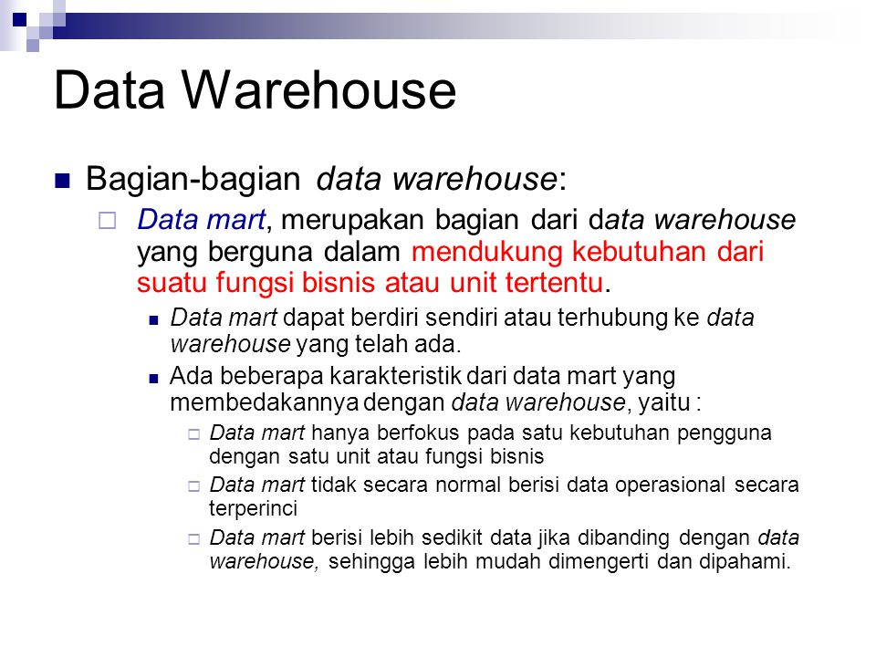 Data Warehouse Bagian-bagian data warehouse: