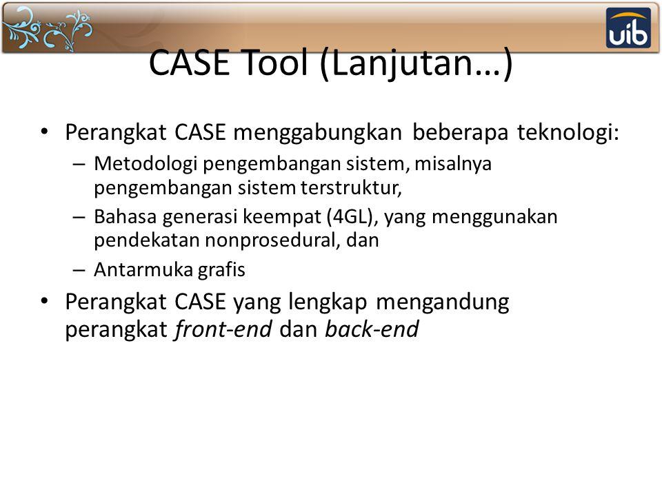 CASE Tool (Lanjutan…) Perangkat CASE menggabungkan beberapa teknologi: