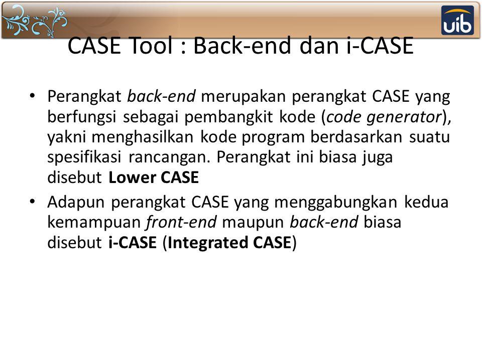 CASE Tool : Back-end dan i-CASE