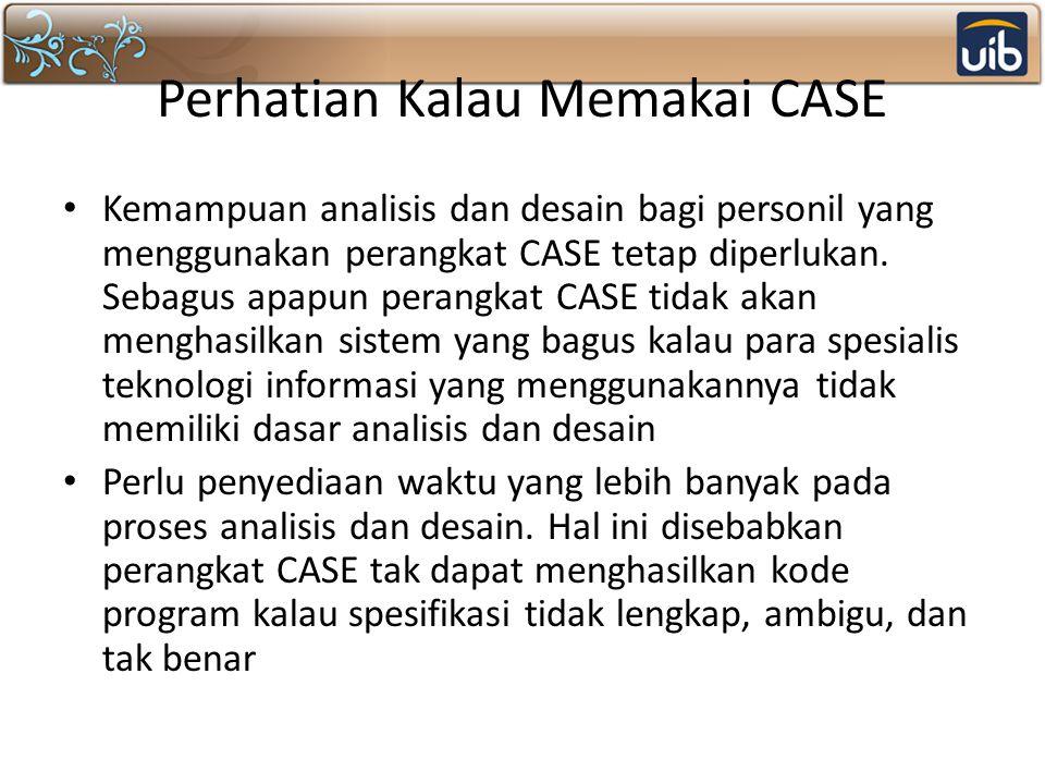 Perhatian Kalau Memakai CASE