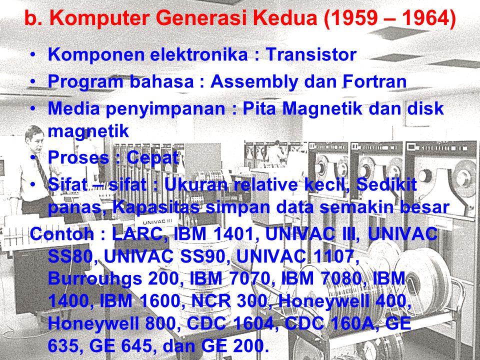 b. Komputer Generasi Kedua (1959 – 1964)