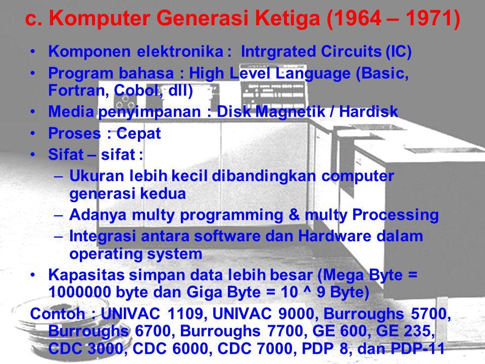c. Komputer Generasi Ketiga (1964 – 1971)