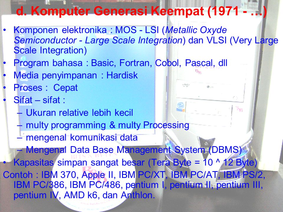 d. Komputer Generasi Keempat (1971 - …)
