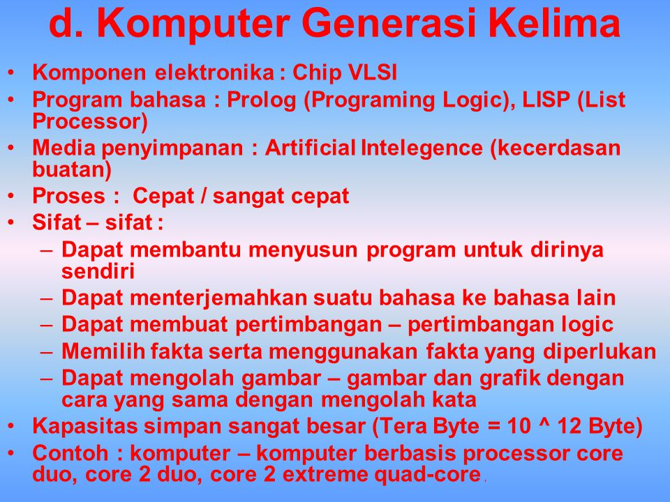 d. Komputer Generasi Kelima