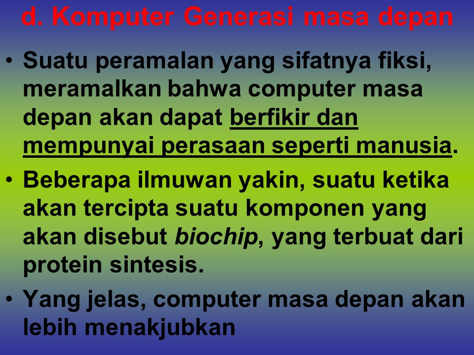 d. Komputer Generasi masa depan