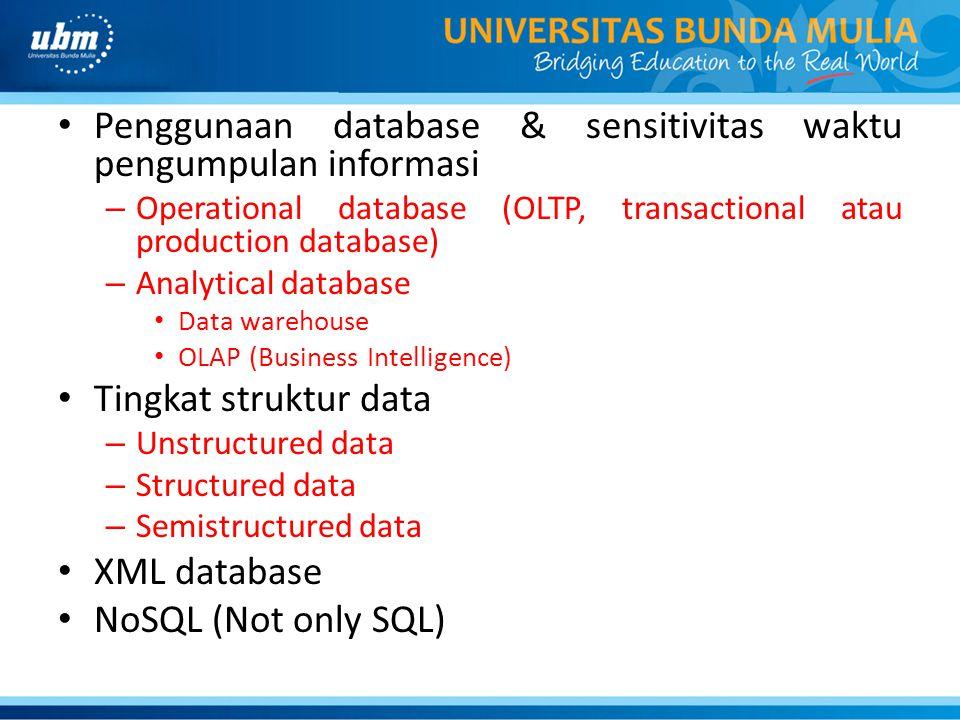 Penggunaan database & sensitivitas waktu pengumpulan informasi