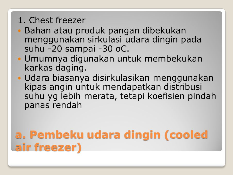 a. Pembeku udara dingin (cooled air freezer)