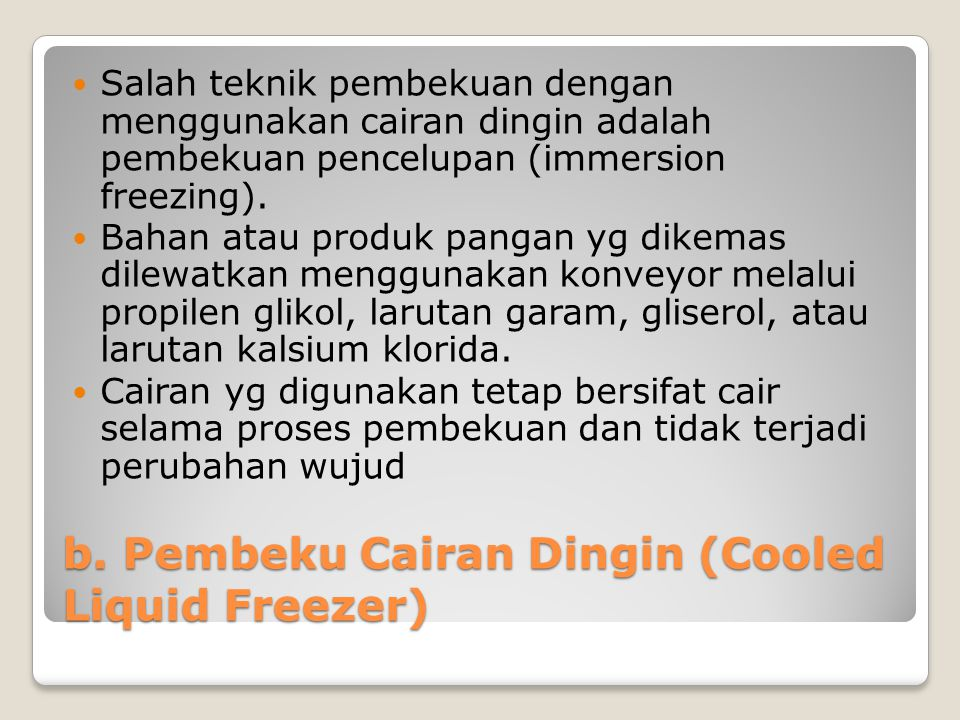 b. Pembeku Cairan Dingin (Cooled Liquid Freezer)