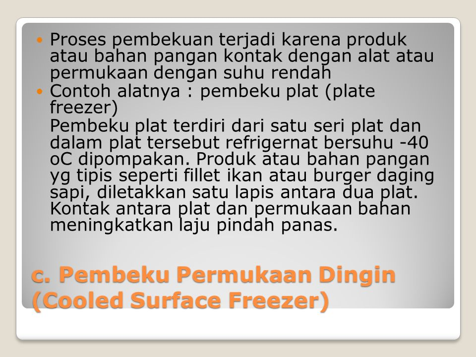 c. Pembeku Permukaan Dingin (Cooled Surface Freezer)