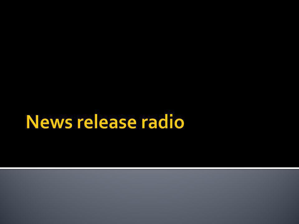 News release radio