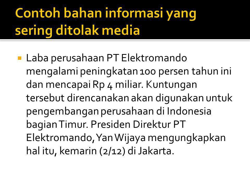 Contoh bahan informasi yang sering ditolak media