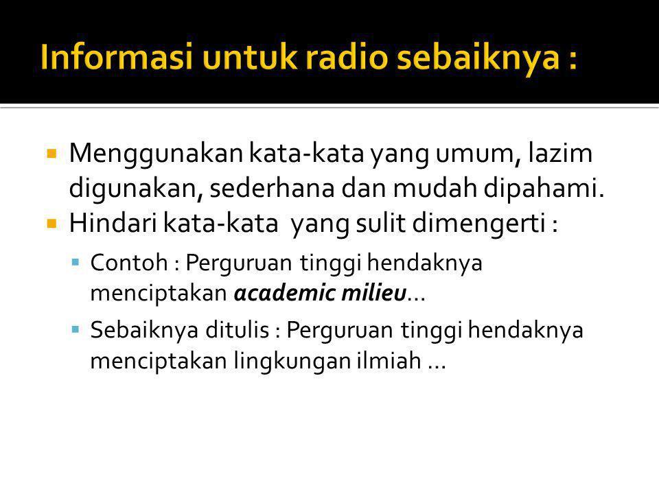 Informasi untuk radio sebaiknya :
