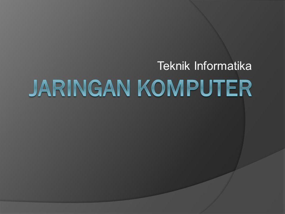 Teknik Informatika Jaringan komputer