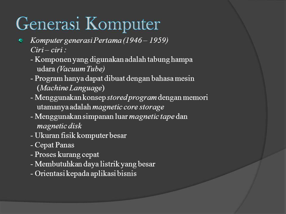 Generasi Komputer Komputer generasi Pertama (1946 – 1959)