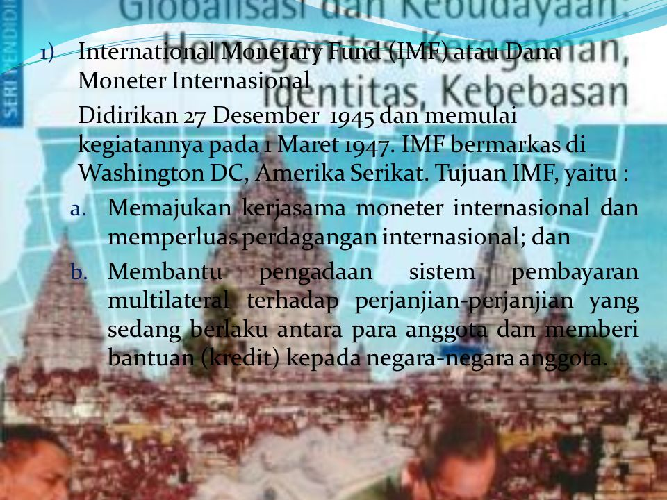 International Monetary Fund (IMF) atau Dana Moneter Internasional