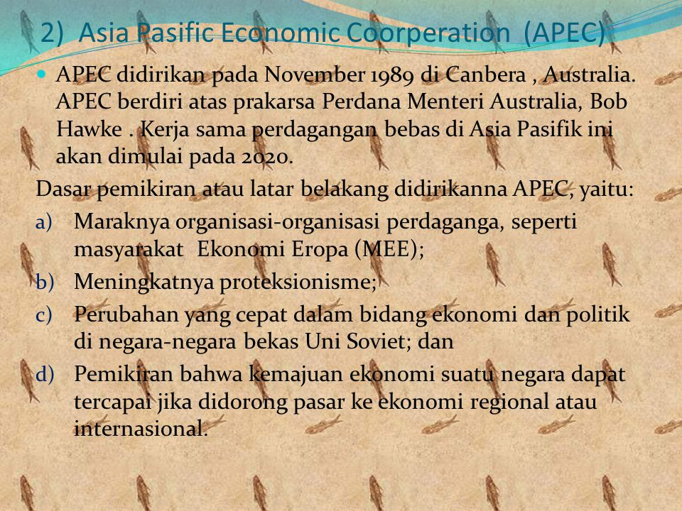 2) Asia Pasific Economic Coorperation (APEC)
