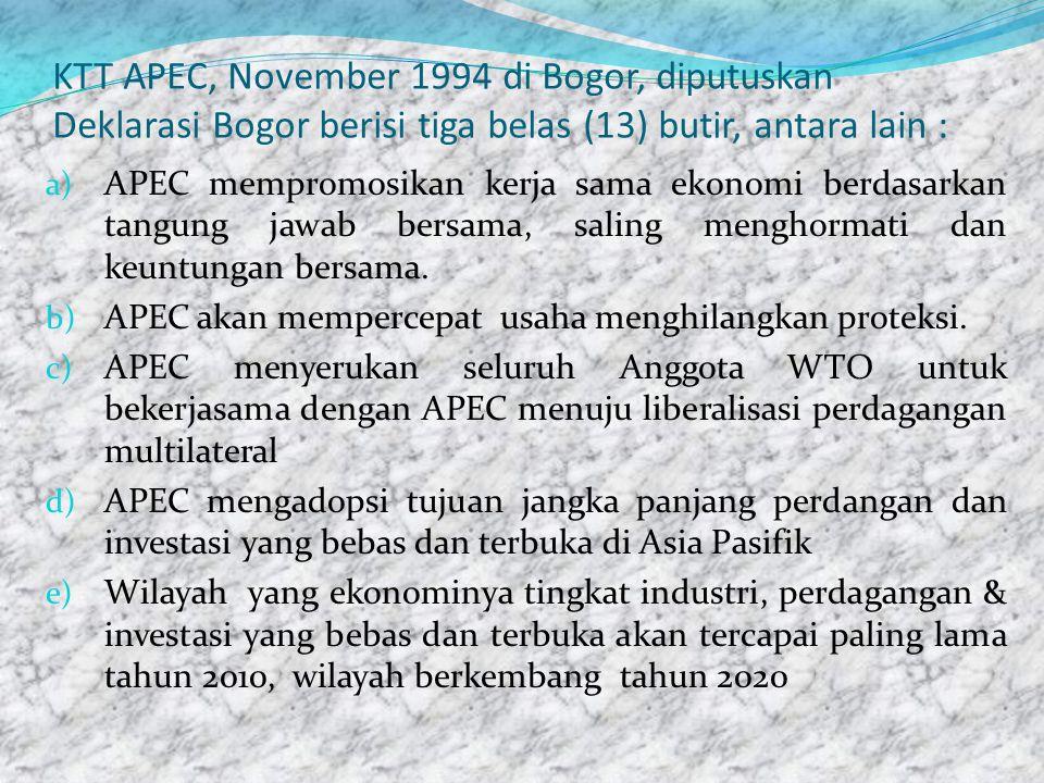 KTT APEC, November 1994 di Bogor, diputuskan Deklarasi Bogor berisi tiga belas (13) butir, antara lain :