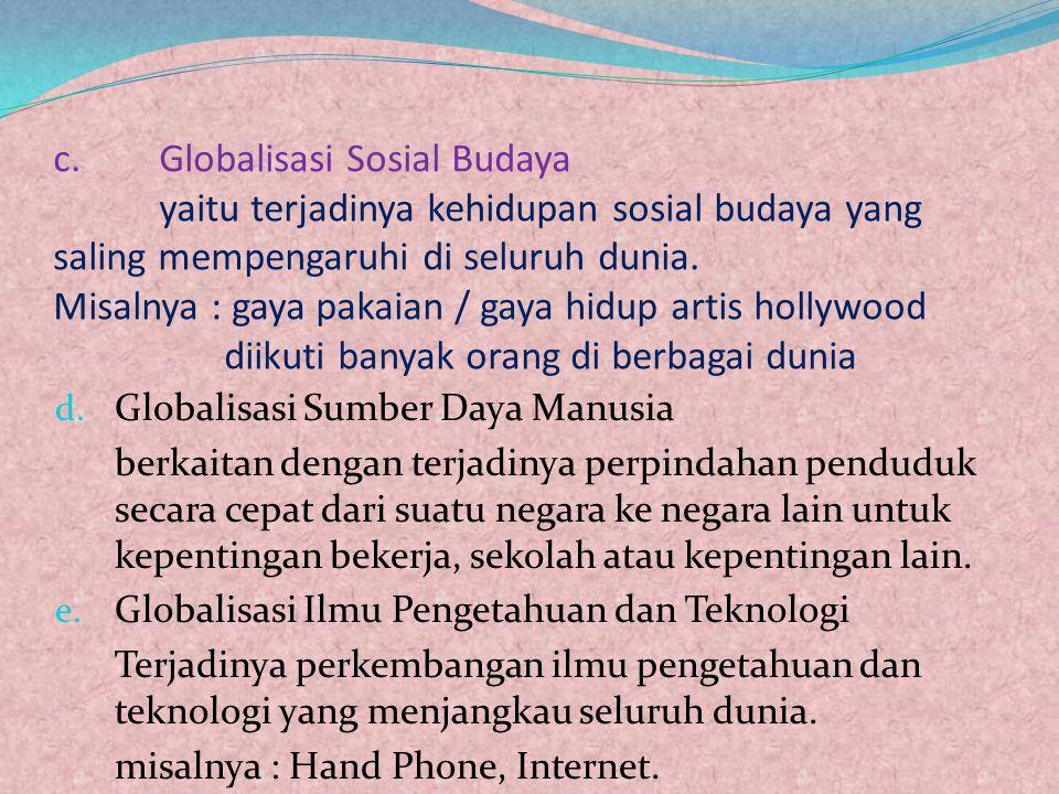 c. Globalisasi Sosial Budaya